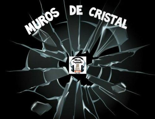 "MEJOR IMPOSIBLE: ""Muros de Cristal"""
